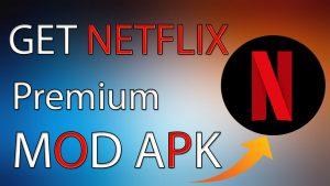 NetFlix MOD APK Premium Latest Version Free Download