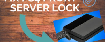 Fix PS4 Proxy Server Lock